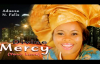 Adaeze N. Felix - Divine Mercy - Nigerian Gospel Music.mp4