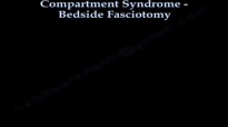 Compartment Syndrome , Bedside Fasciotomy  Everything You Need To Know  Dr. Nabil Ebraheim
