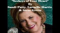 Sandi Patty, Larnelle Harris & Steve Green- Seekers of Your Heart.wmv.flv
