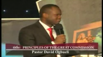 Principles Of The Great Commission #1 of 2# by Pastor David Ogbueli.flv