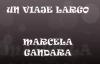 Marcela Gandara Un Viaje Largo.mp4