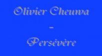 Olivier Cheuwa - Persevere.flv