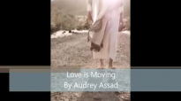Love is Moving By Audrey Assad with Lyrics.flv