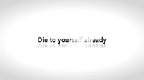 Todd White - Die to yourself already.3gp
