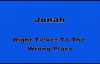(English Message) Jonah - The Right Ticket To Wrong Place.mp4