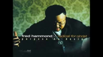 Fred Hammond & RFC  Jesus Be a Fence Around Me