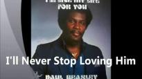Paul Beasley - I'll Never Stop loving Him.flv