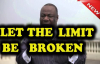 Let The LIMIT Be Broken - Archbishop Duncan Williams 2018.mp4
