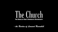 The Church  The Arena of Gods Immediate Sovereignty, by Leonard Ravenhill