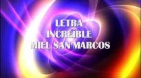 INCREÍBLE - MIEL SAN MARCOS - LETRA.mp4