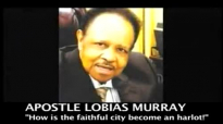 FULL GOSPEL HOLY TEMPLE  HOW IS THE FAITHFUL CITY BECOME A HARLOT APOSTLE LOBIAS MURRAY