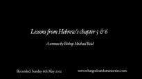 Lessons from Hebrews chapter 5  6  Bishop Reid
