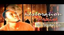 Bro. Tochukwu Joel - Restoration Praise - Latest 2016 Nigerian Gospel Music.mp4