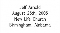 Jeff Arnold The Victory Of Violence Aug. 25th, 2005  FULL LENGTH MESSAGE