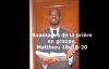 Voici l'importance, avantages priere en groupe d'intercession, prier ensemble - .mp4