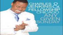 Pastor Charles Jenkins & Fellowship Chicago - Your Love Is Enough.flv